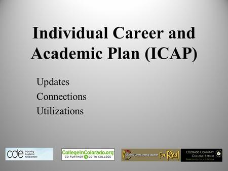 Individual Career and Academic Plan (ICAP) Updates Connections Utilizations.