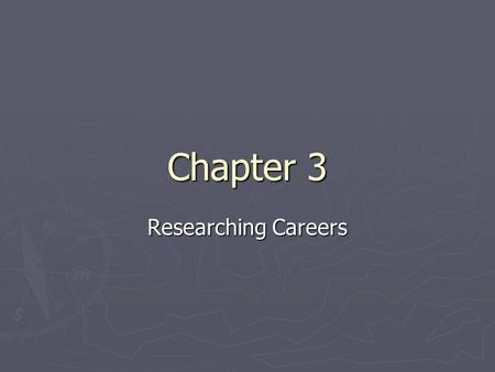 Chapter 3 Researching Careers. Section 1: Exploring Careers ► Pathways 1.Agriculture/Natural Resources 2.Arts/AV Technology and Communication 3.Architecture.