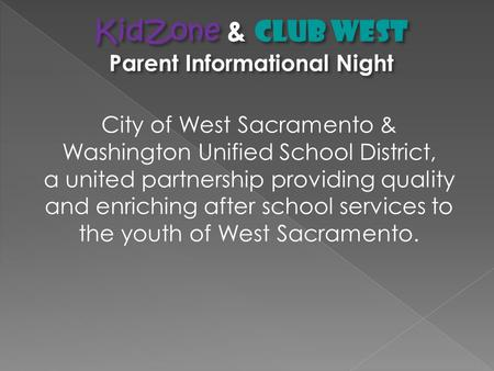 City of West Sacramento & Washington Unified School District, a united partnership providing quality and enriching after school services to the youth of.