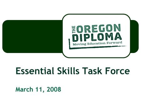 Essential Skills Task Force March 11, 2008. Essential Skills Survey Results Overall On Line Survey 510 respondents ALL Stakeholder groups ALL Oregon regions.