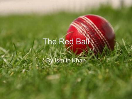 The Red Ball By Ismith Khan.