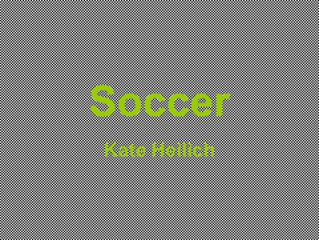Soccer Kate Heilich. Health Benefits Improve overall fitness Reduce overall body fat Lower cholesterol Lower stress Lower blood pressure For kids age.