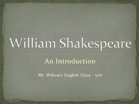 An Introduction Mr. Wilson's English Class - 506.