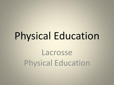 Physical Education Lacrosse Physical Education. Long Beach Go Beach.