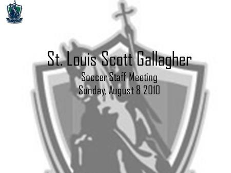 St. Louis Scott Gallagher Soccer Staff Meeting Sunday, August 8 2010.