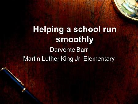 Helping a school run smoothly Darvonte Barr Martin Luther King Jr Elementary.