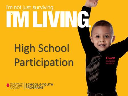 High School Participation. Our Mission find cures for blood cancers The Leukemia & Lymphoma Society (LLS) exists to find cures for blood cancers and works.