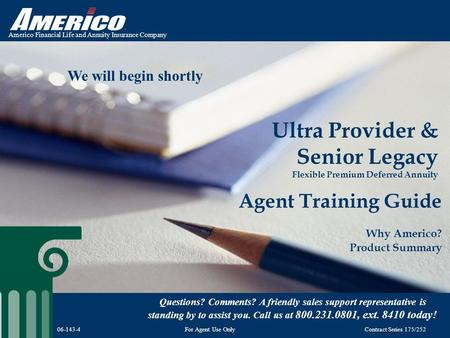 Americo Financial Life and Annuity Insurance Company Ultra Provider & Senior Legacy Flexible Premium Deferred Annuity Agent Training Guide Why Americo?