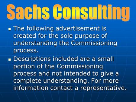 The following advertisement is created for the sole purpose of understanding the Commissioning process. The following advertisement is created for the.