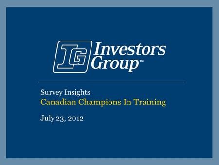 Survey Insights Canadian Champions In Training July 23, 2012.