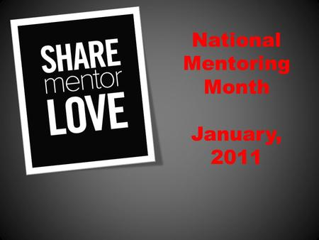 National Mentoring Month January, 2011. Today, KIDS HOPE USA is in 31 states helping over 10,000 children.