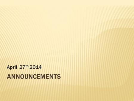 ANNOUNCEMENTS April 27 th 2014. LITURGIES Tuesday : 5 – 7 a.m Friday : 11 – 1:00p.m Saturday : No Liturgy Sunday : 8:00 –11:30a.m الثلاثاء : 5 – 7 صباحا.