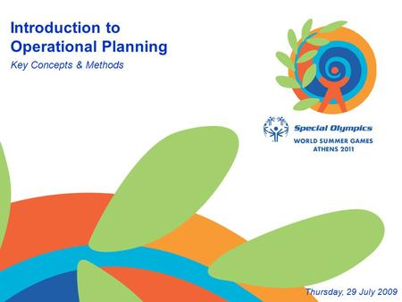 Key Concepts & Methods Introduction to Operational Planning Thursday, 29 July 2009.