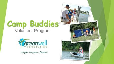 Camp Buddies Volunteer Program. Start out YOUR Experience! Are you ENGERGETIC? adventurous? Want to gain experience and leadership skills? Spontaneous?