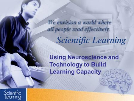 Using Neuroscience and Technology to Build Learning Capacity.
