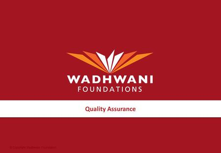 © Copyright Wadhwani Foundation Quality Assurance.