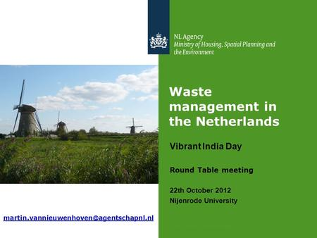 >> Focus on environment Waste management in the Netherlands Vibrant India Day Round Table meeting 22th October 2012 Nijenrode University