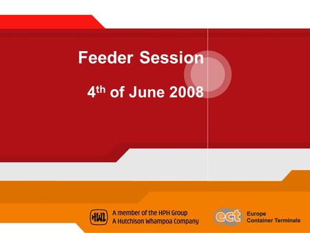 Feeder Session 4 th of June 2008. Agenda  Electronic Data Interchange (EDI)  ECT Website possibilities  Port Infolink  No Match - No Access  Cargo.