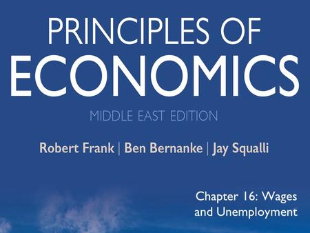 ©2012 The McGraw-Hill Companies, All Rights Reserved 1 Chapter 16: Wages and Unemployment.