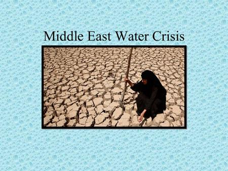 Middle East Water Crisis. What countries are made up of desert?