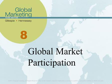 8 Global Market Participation. Learning Objectives List and describe the five reasons why firms internationalize. Differentiate between born-global firms.