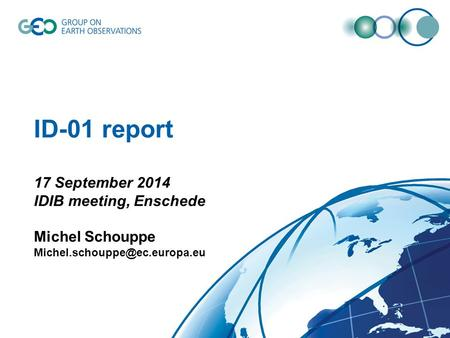 ID-01 report 17 September 2014 IDIB meeting, Enschede Michel Schouppe