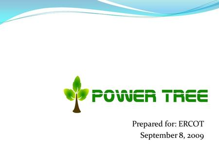 Prepared for: ERCOT September 8, 2009. Ask Yourself….. What would you attempt to do if you knew you could not fail? 2.