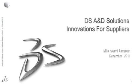 1 Ι www.3ds.com Ι © Dassault Systèmes Ι Confidential Information Ι 12/10/2015 ref.: 20100928MKT038 Ι.