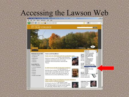 Accessing the Lawson Web. Same as email sign- on.