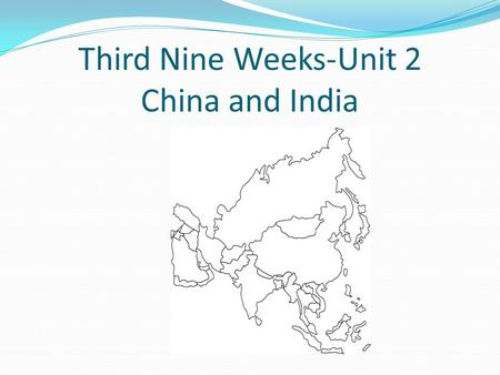 Third Nine Weeks-Unit 2 China and India. To study governments, geographers look at government types. What are the four types? Autocracy, Oligarchy, Theocracy,