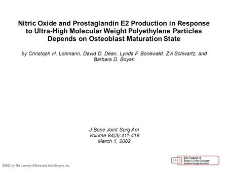 Nitric Oxide and Prostaglandin E2 Production in Response to Ultra-High Molecular Weight Polyethylene Particles Depends on Osteoblast Maturation State by.