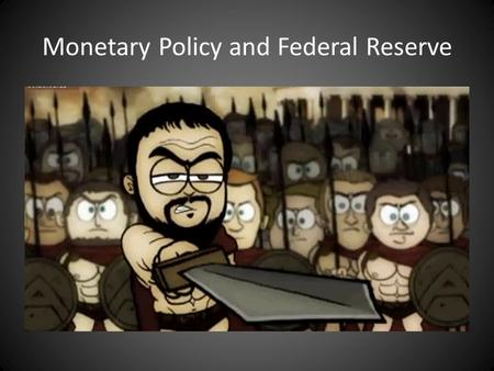 Monetary Policy and Federal Reserve. What is Money? Money is what people use to buy things and services and what they take for selling their own things.