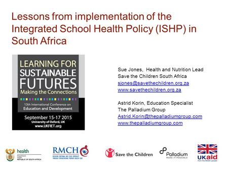 Lessons of the Integrated School Health Policy (ISHP) in South Africa Lessons from implementation of the Integrated School Health Policy (ISHP) in South.