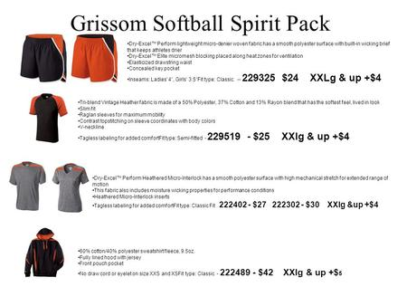 Grissom Softball Spirit Pack Dry-Excel™ Perform lightweight micro-denier woven fabric has a smooth polyester surface with built-in wicking brief that keeps.