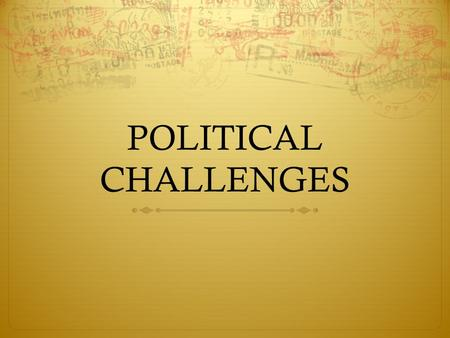 POLITICAL CHALLENGES. INDIA'S GOVERNMENT  1949: Indian leaders gathered to write a constitution  Created a federal system consisting of a federal government.