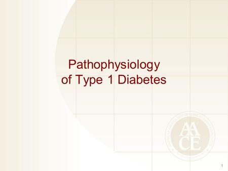Pathophysiology of Type 1 Diabetes 1. Type 1 Diabetes Mellitus Characterized by absolute insulin deficiency Pathophysiology and etiology –Result of pancreatic.