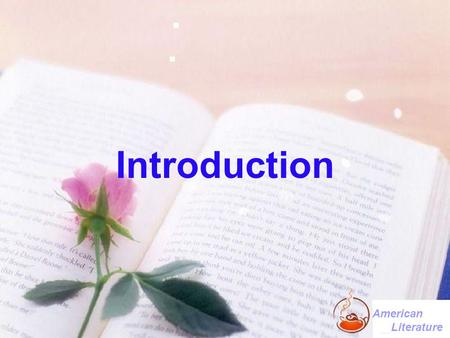 Introduction American Literature. Brief Introduction of the American Literature History The Colonial Period (1607-End of the 18th C) The Romantic Period.