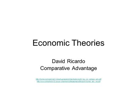 Economic Theories David Ricardo Comparative Advantage