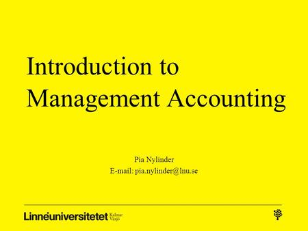 Introduction to Management Accounting Pia Nylinder