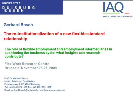 Gerhard Bosch The role of flexible employment and employment intermediaries in cushioning the business cycle: what insights can research contribute? Flex.