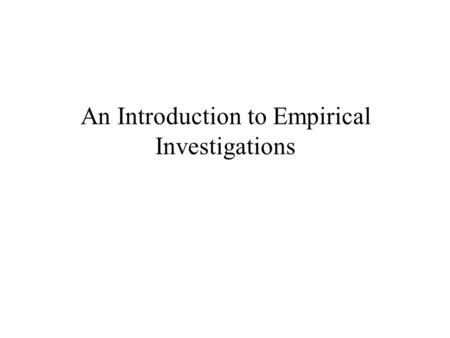 An Introduction to Empirical Investigations. Aims of the School To provide an advanced treatment of some of the major models, theories and issues in your.