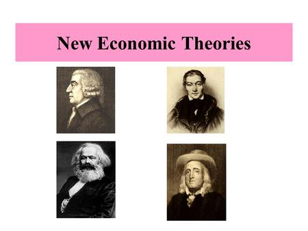 New Economic Theories. Adam Smith 1723–1790 Adam Smith laid the intellectual framework for the concept of the free market.