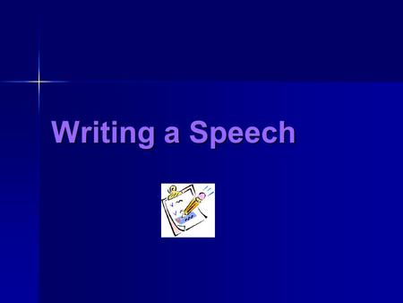 Writing a Speech. Organize! Plan Your Speech Plan Your Speech Write Your Speech Write Your Speech Practice Your Speech Practice Your Speech Present Your.
