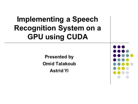 Implementing a Speech Recognition System on a GPU using CUDA
