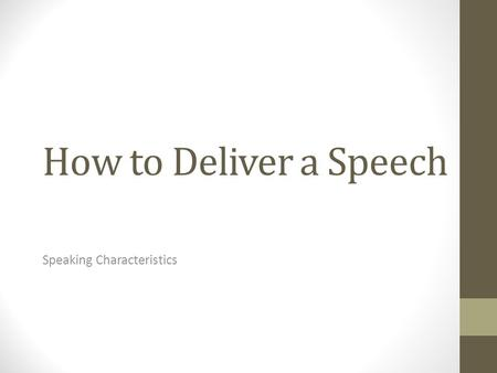 How to Deliver a Speech Speaking Characteristics.