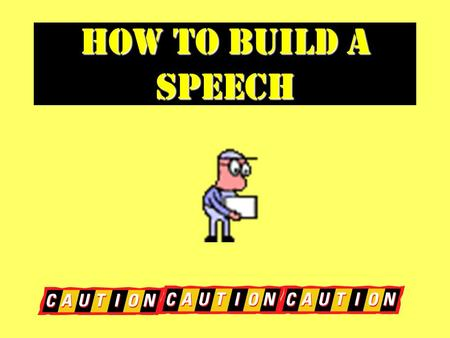 How to build a Speech. Construct a frame A building needs a strong frame to stand, and so does a good speech. Use the following to build your frame: Capture.