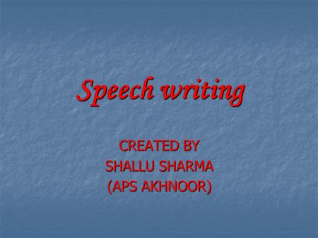 Speech writing CREATED BY SHALLU SHARMA (APS AKHNOOR)