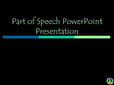 Part of Speech PowerPoint Presentation. NOUNS - Definition: A word or word group that is used to name a person, place, thing, or an idea. -Examples: Ms.