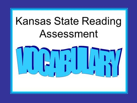 Kansas State Reading Assessment. Clues given in a passage as to the meaning of the word.