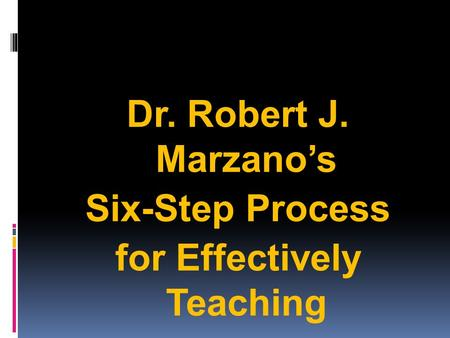 Dr. Robert J. Marzano's Six-Step Process for Effectively Teaching Academic Vocabulary Elizabeth Russell – November 2010.